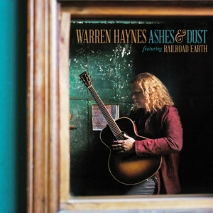 WARREN HAYNES feat. RAILROAD EARTH - Ashes & Dust (Provogue)
