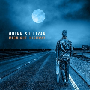 QUINN SULLIVAN – Midnight Highway (Provogue)