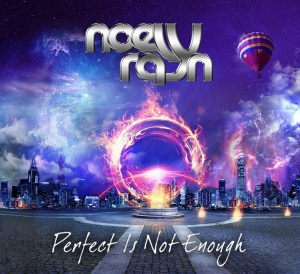 NOELY RAYN – Perfect Is Not Enough  (Self Released/2019)