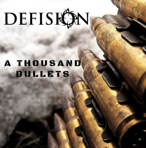 DEFISION A Thousand Bullets  (Self-Released)