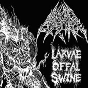 Abhomine - Larvae Offal Swine  (Osmose Productions)