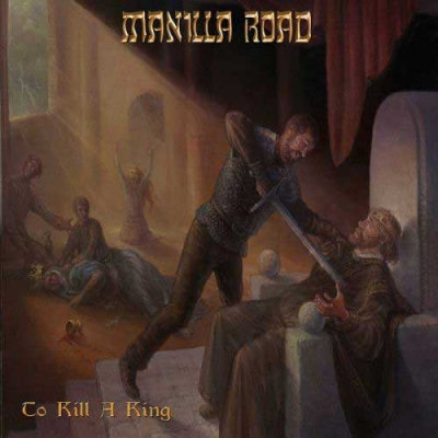 Manilla Road - To Kill A King (Golden Core)