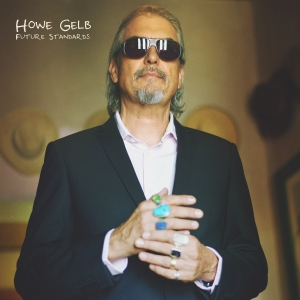 HOWE GELB - Future Standards (Fire Records)