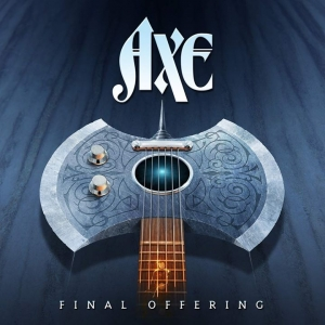 AXE - Final Offering  (Escape Music/2019)