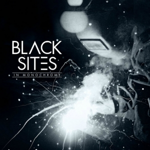 Black Sites – In Monochrome (Mascot Records)