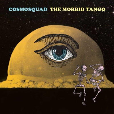 Cosmosquad – ''The Morbid Tango'' (Marmaduke Records)