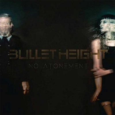 "BULLET HEIGHT - ""No Atonement"" (SuperBall Music 2017)"