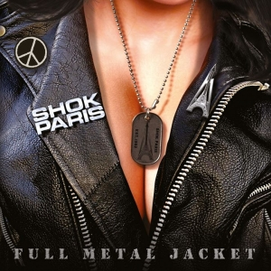 SHOK PARIS – Full Metal Jacket  (No Remorse Records/2020)