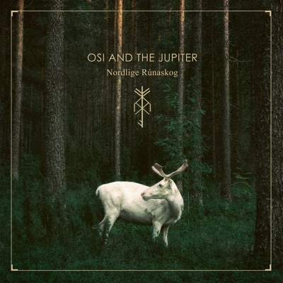 OSI AND THE JUPITER - Nordlige Rúnaskog  (Eisenwald/2019)
