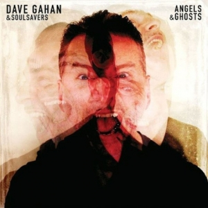 DAVE GAHAN AND SOULSAVERS - Angels & Ghosts (Columbia Records)