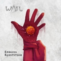 WAIL – Endless Repetition  (Wormholedeath/2020)