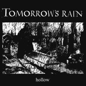 TOMORROW'S RAIN - Hollow  (Art Of Propaganda/AOP Records/2020)