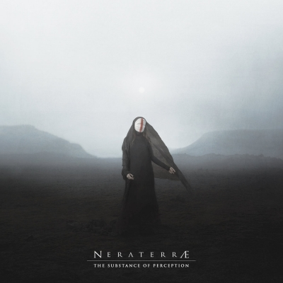 NERATERRÆ - The Substance of Perception (Cyclic Law/2019)