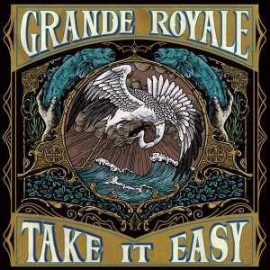 GRANDE ROYALE – Take It Easy (The Sign Records/2019)