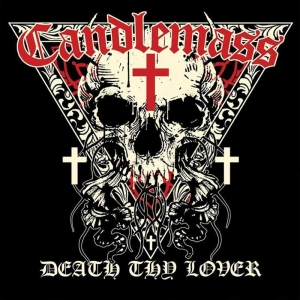 Candlemass – Death, Thy Lover (Napalm)