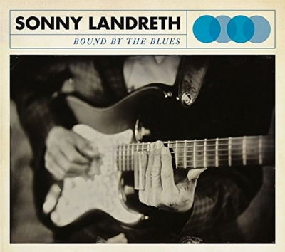SONY LANDRETH - Bound by the Blues (Provogue)