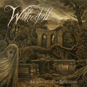 "WITHERFALL - ""Nocturnes And Requiem"" (Self Released – 2017)"