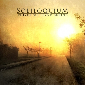 SOLILOQUIUM - Things We Leave Behind  (Naturmacht Productions/Rain Without End Records 2020)