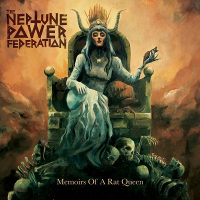 THE NEPTUNE POWER FEDERATION - Memoirs of a Rat Queen  (Cruz Del Sur Music/2019)