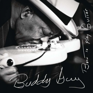 BUDDY GUY - Born to Play Guitar - (Sony Music)