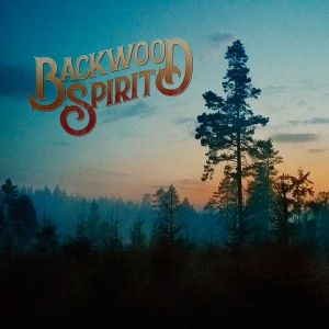 "BACKWOOD SPIRIT – ""Backwood Spirit""   (Pride And Joy Media)"