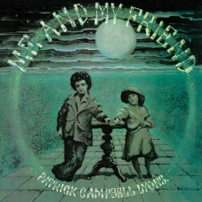 "PATRICK CAMPBELL - LYONS – ""Me and My Friend"" (Esoteric Recordings - 2017)"